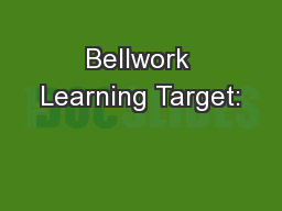 Bellwork Learning Target: