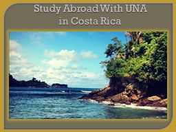 Study Abroad With UNA in Costa Rica