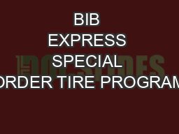 BIB EXPRESS SPECIAL ORDER TIRE PROGRAM