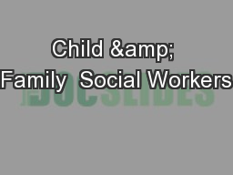 Child & Family  Social Workers