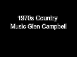 1970s Country Music Glen Campbell