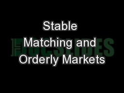Stable Matching and Orderly Markets