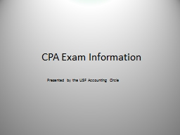 CPA Exam Information Presented by the USF Accounting Circle