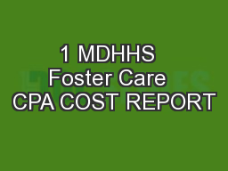 1 MDHHS  Foster Care  CPA COST REPORT