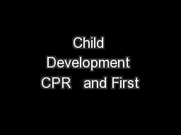 Child Development CPR   and First