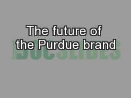 The future of the Purdue brand