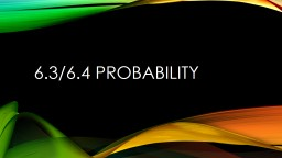 6.3/6.4 Probability Would you take the bet?