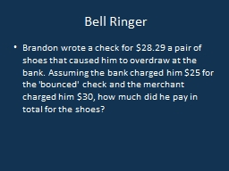 Bell Ringer Brandon wrote a check for $28.29 a pair of shoes that�caused him to�overdraw at the b