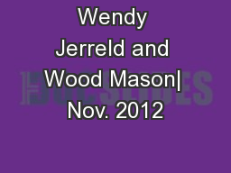 Wendy Jerreld and Wood Mason| Nov. 2012