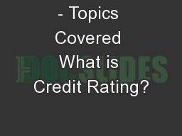 - Topics Covered What is Credit Rating?