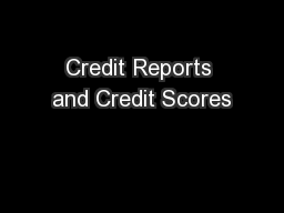 Credit Reports and Credit Scores