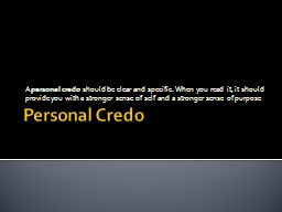 Personal Credo A personal credo PowerPoint PPT Presentation