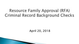 April 20, 2018 Resource Family Approval (RFA)
