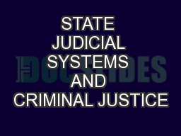 STATE JUDICIAL SYSTEMS AND CRIMINAL JUSTICE