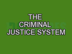 THE CRIMINAL JUSTICE SYSTEM PowerPoint PPT Presentation