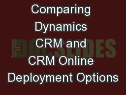 Comparing Dynamics CRM and CRM Online Deployment Options