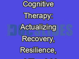Recovery-Oriented Cognitive Therapy: Actualizing Recovery, Resilience, and Flourishing