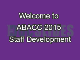 Welcome to ABACC 2015 Staff Development