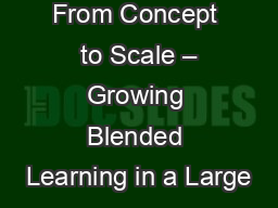 From Concept  to Scale � Growing Blended Learning in a Large