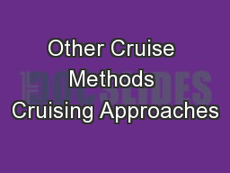 Other Cruise Methods Cruising Approaches