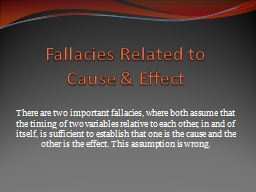 Fallacies Related to  Cause & Effect