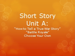 "Short Story  Unit A:  ""How to Tell a True War Story"""