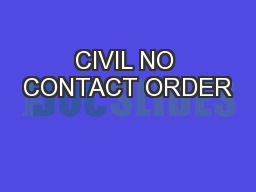 CIVIL NO CONTACT ORDER