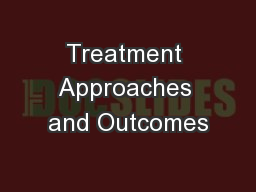 Treatment Approaches and Outcomes