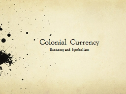 Colonial Currency Economy and Symbolism