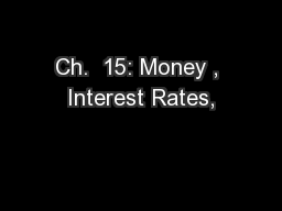 Ch.  15: Money , Interest Rates,