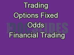Trading Options Fixed Odds Financial Trading