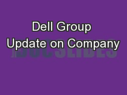 Dell Group Update on Company