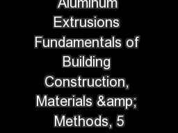 Aluminum Extrusions Fundamentals of Building Construction, Materials & Methods, 5