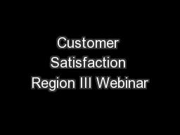 Customer Satisfaction Region III Webinar
