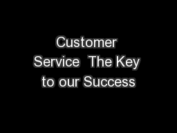 Customer Service  The Key to our Success