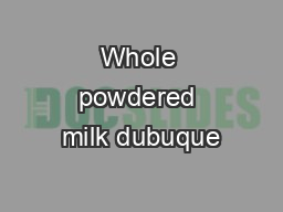 Whole powdered milk dubuque PowerPoint PPT Presentation