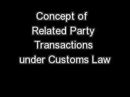 Concept of  Related Party Transactions under Customs Law
