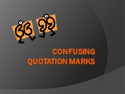 Confusing  quotation marks PowerPoint PPT Presentation