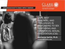 GAPS, BEST PRACTICES, AND CHALLENGES IN RESPONDING TO SEX TRAFFICKING AND COMMERCIAL SEXUAL EXPLOIT