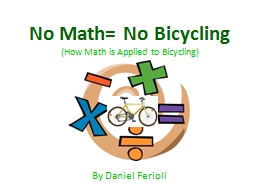 No Math= No Bicycling (How Math is Applied to Bicycling) PowerPoint PPT Presentation