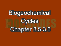 Biogeochemical Cycles Chapter 3.5-3.6
