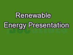 Renewable   Energy Presentation PowerPoint PPT Presentation