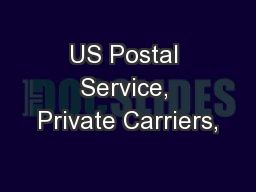 US Postal Service, Private Carriers, PowerPoint PPT Presentation