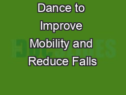 Dance to Improve Mobility and Reduce Falls