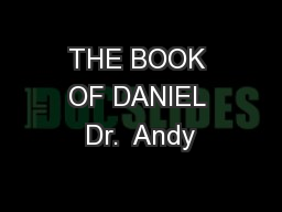 THE BOOK OF DANIEL Dr.  Andy