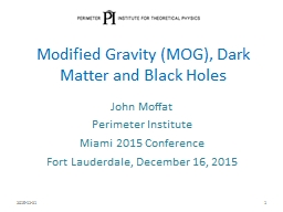 Modified Gravity (MOG), Dark Matter and Black Holes PowerPoint PPT Presentation