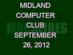 MIDLAND COMPUTER CLUB SEPTEMBER 26, 2012