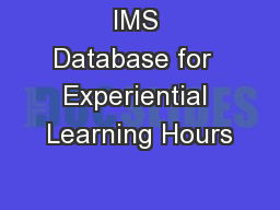 IMS Database for  Experiential Learning Hours