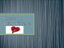 Patterns of Dating Violence PowerPoint PPT Presentation