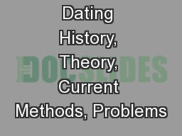 Radiometric Dating History, Theory, Current Methods, Problems